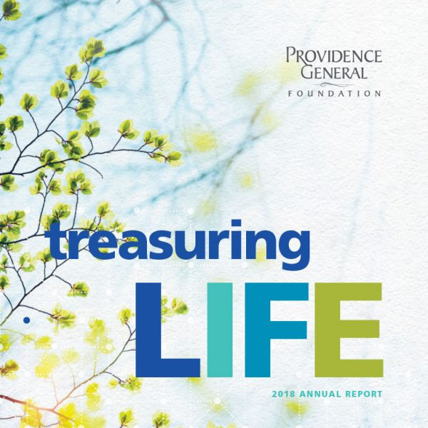 Cover of Providence General Foundation Annual Report with the headline Treasuring Life