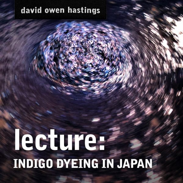 Lecture Title – Indigo Dyeing in Japan
