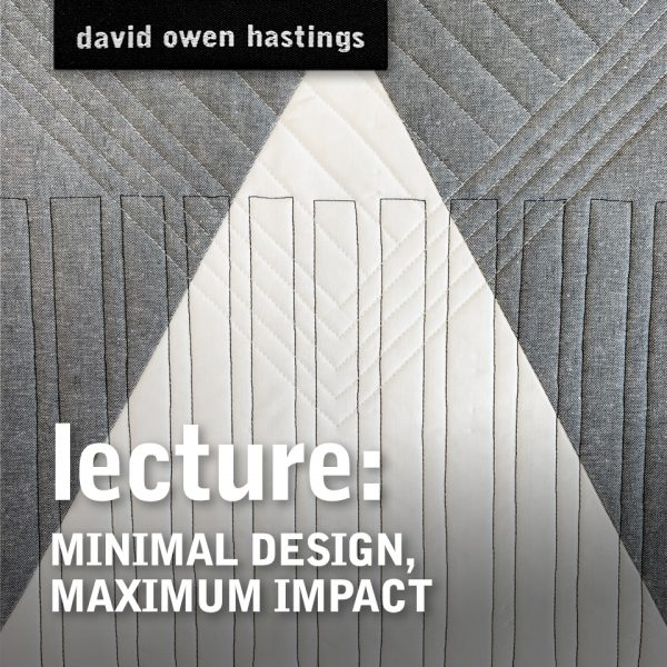 Lecture Title – Minimal Design Maximum Impact